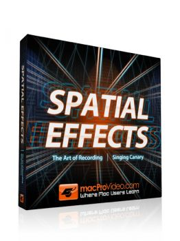 MacProVideo The Art of Audio Recording: Spatial Effects TUTORiAL