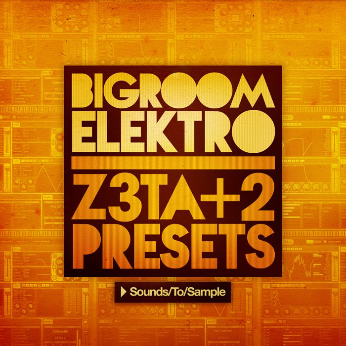Sounds To Sample Bigroom Elektro Z3ta 2 Presets FXB-MAGNETRiXX