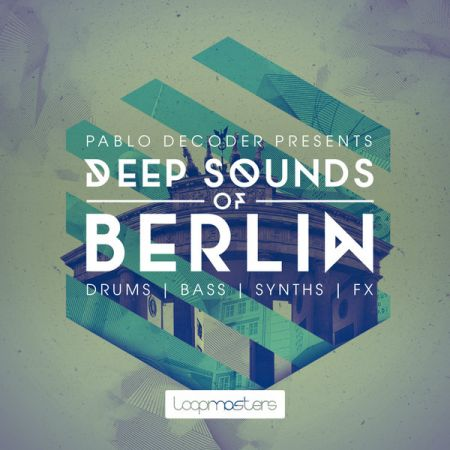 Loopmasters Pablo Decoder Presents Deep Sounds of Berlin MULTiFORMAT-MAGNETRiXX