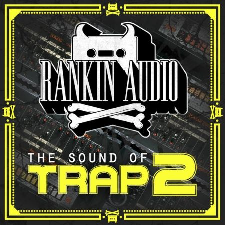 Rankin Audio The Sound of Trap 2 WAV-MAGNETRiXX