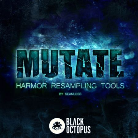Black Octopus Mutate Harmor Resampling Tools Synth Presets-MAGNETRiXX