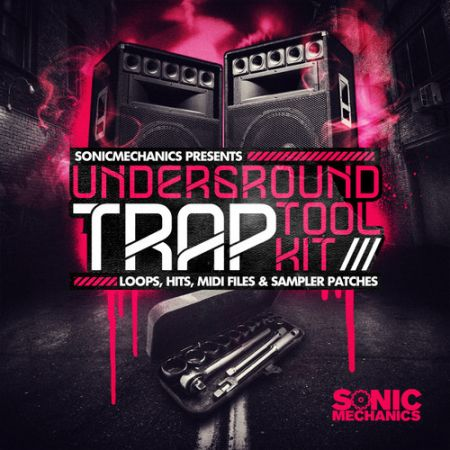 Sonic Mechanics Underground Trap Tool Kit MULTiFORMAT