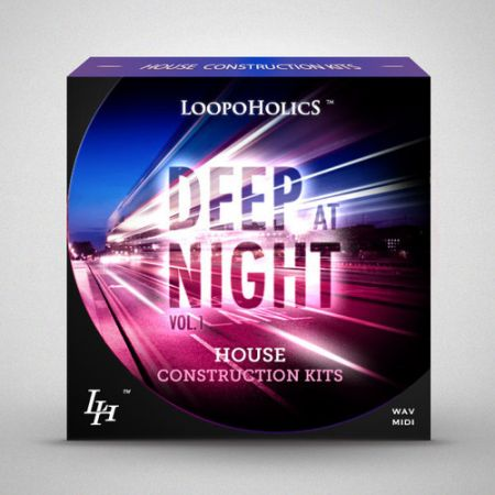 Loopoholics Deep At Night Vol.1 House Construction Kits WAV MiDi-MAGNETRiXX