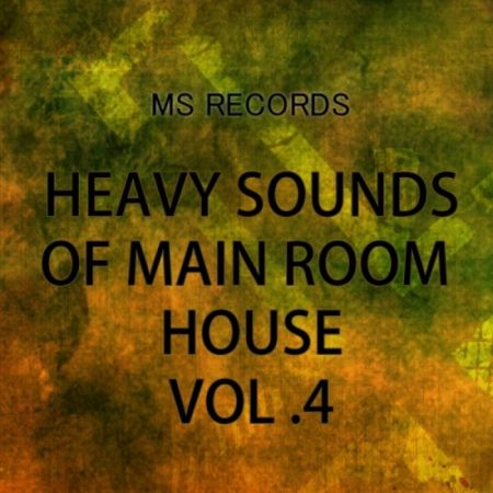 MS Records Heavy Sounds Of Main Room House 4 WAV MiDi-MAGNETRiXX