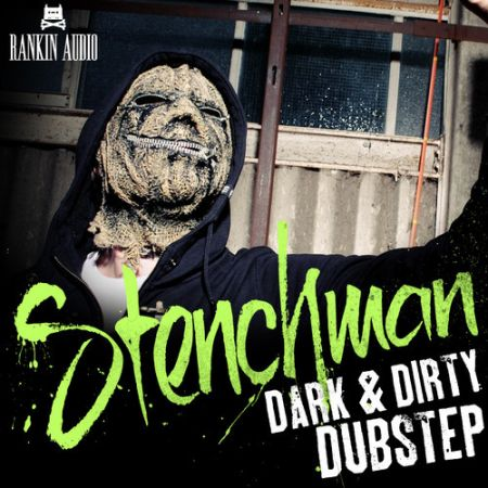 Rankin Audio Stenchman Dark and Dirty Dubstep WAV-MAGNETRiXX