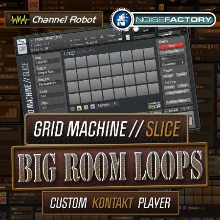 Channel Robot Grid Machine Slice Big Room Loops KONTAKT-MAGNETRiXX