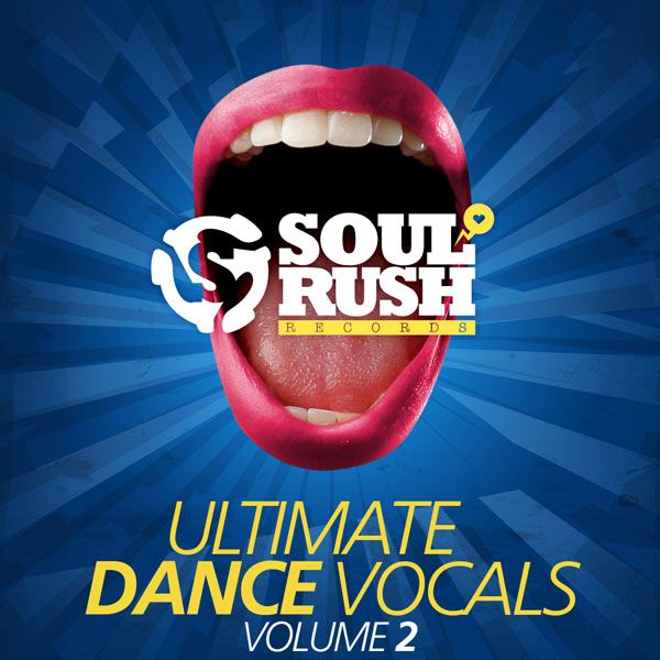 Soul Rush Records Ultimate Dance Vocals Volume 2 WAV