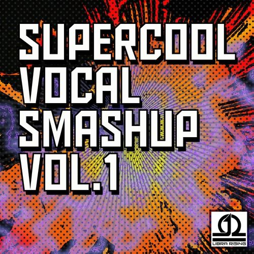 Libra Rising Supercool Vocal Smashup Vol.1 AiFF-MAGNETRiXX