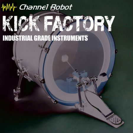 Channel Robot Kick Factory KONTAKT-MAGNETRiXX