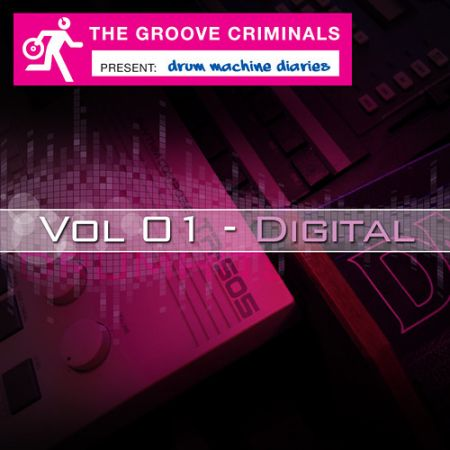 The Groove Criminals Drum Machine Diaries Vol.01 Digital MULTiFORMAT-MAGNETRiXX