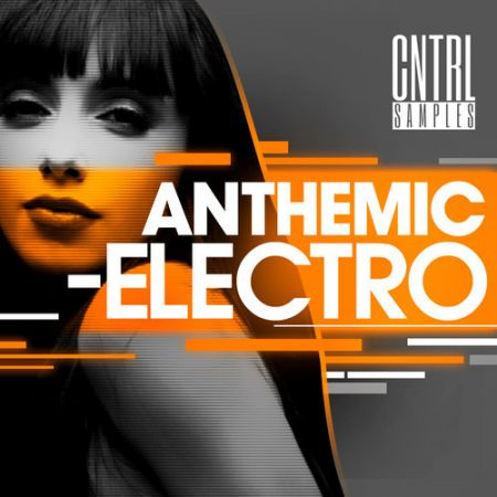 CNTRL Samples Anthemic Electro WAV MiDi-MAGNETRiXX