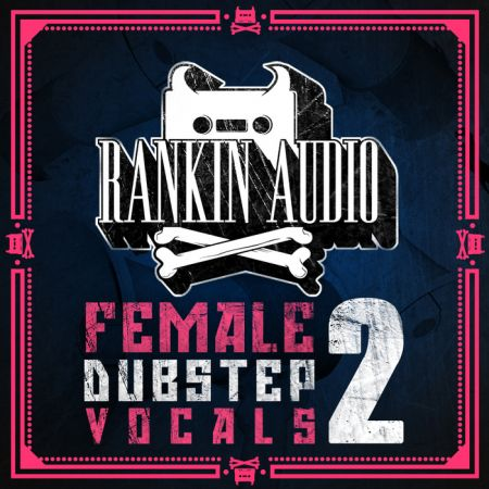 Rankin Audio Female Dubstep Vocals 2 WAV-MAGNETRiXX