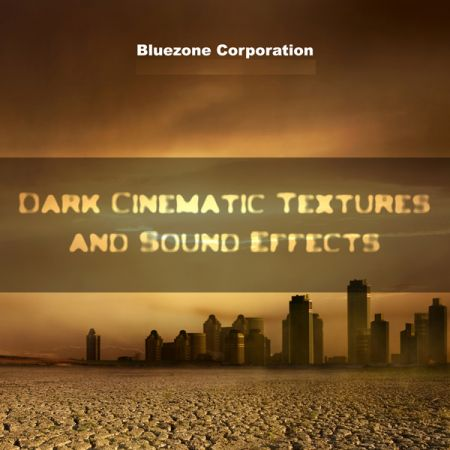 Bluezone Corporation Dark Cinematic Textures and Sound Effects MULTiFORMAT