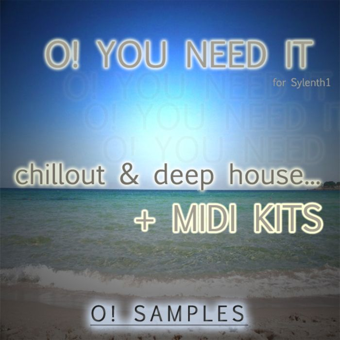 O! Samples O! You Need It Chillout and Deep House for Sylenth1 FXB MiDi-MAGNETRiXX