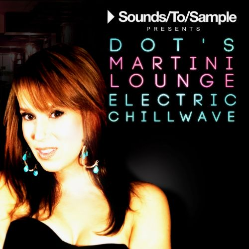 Sounds To Sample Presents Dots Martini Lounge Electric Chillwave AiFF MiDi DAW Presets-MAGNETRiXX