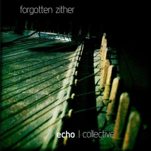echo collective Forgotten Zither Full v1.1 KONTAKT-VON.G