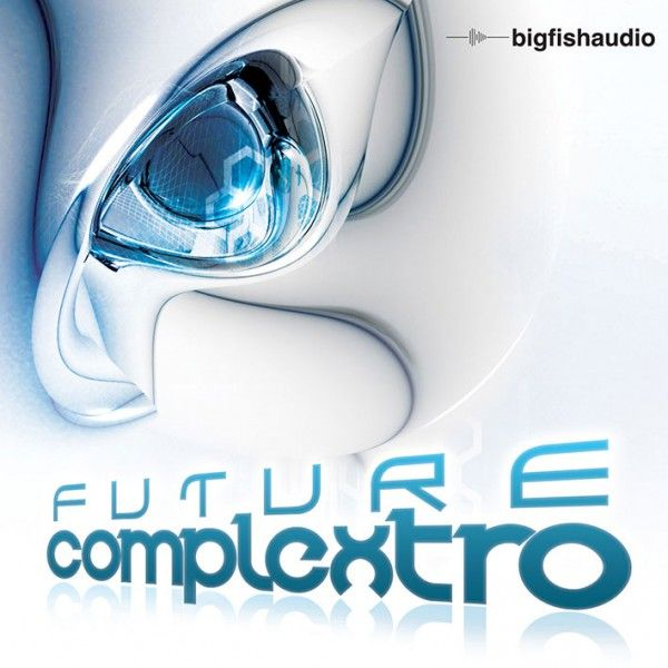 Big Fish Audio Future Complextro MULTiFORMAT-MAGNETRiXX