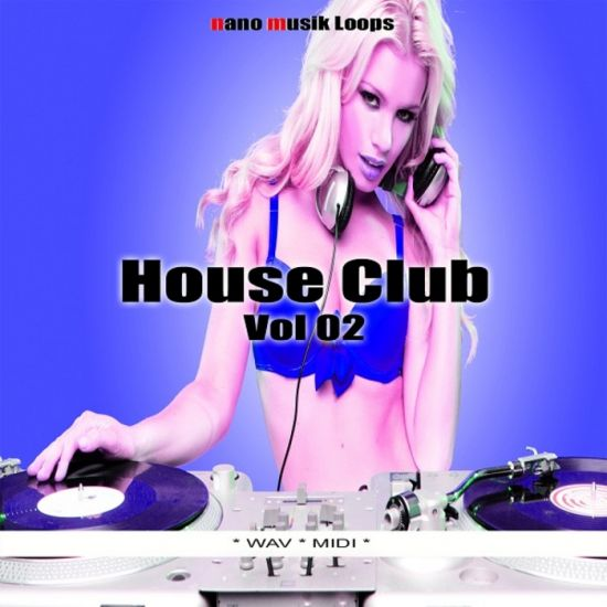 Nano Musik Loops House Club Vol 02 WAV MiDi-PiRAT