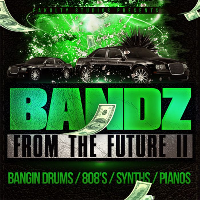 Fakulty Studios Bandz From The Future II WAV-MAGNETRiXX
