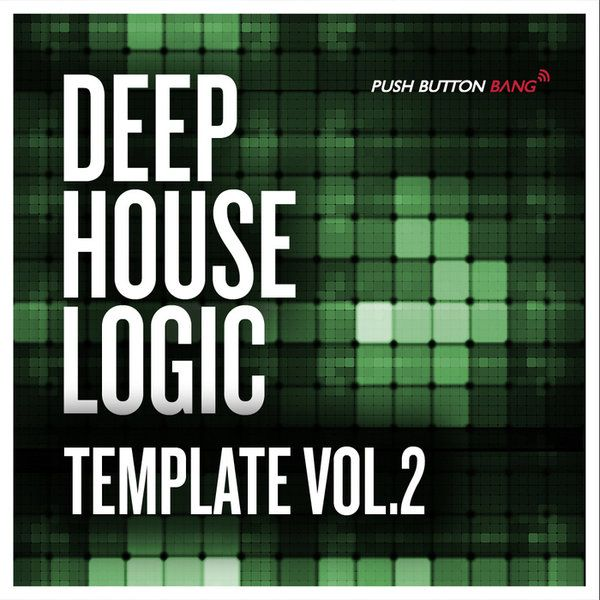 Push Button Bang Deep House Logic Template Vol.2 WAV AiFF EXS DAW Presets-MAGNETRiXX