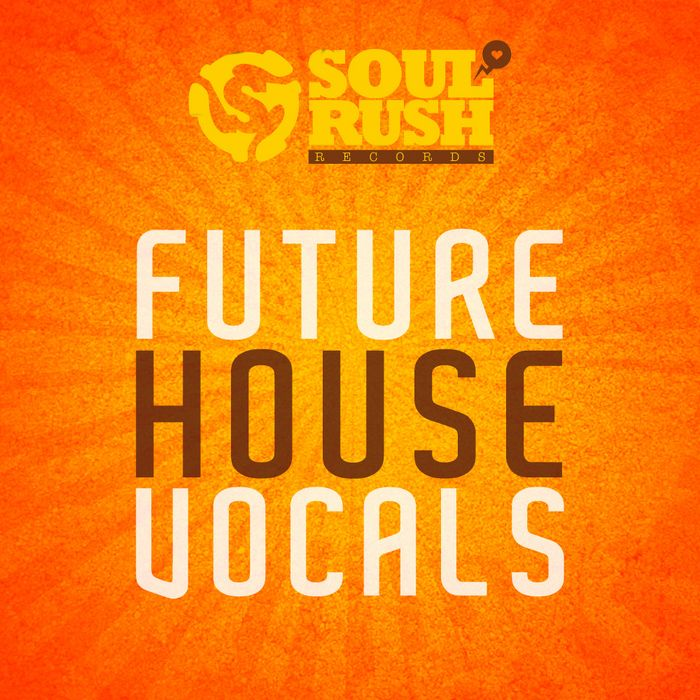 Soul Rush Records Future House Vocals WAV