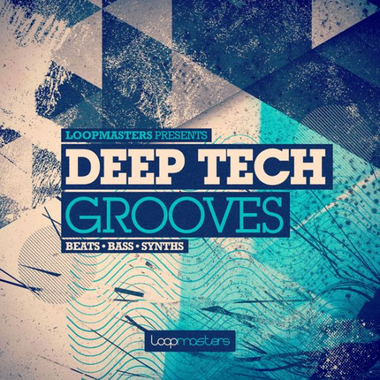 Loopmasters Deep Tech Grooves MULTiFORMAT
