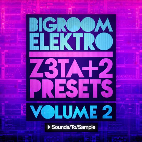 Sounds To Sample Bigroom Elektro Z3ta+2 Presets Vol.2 for Z3ta+2 MiDi-MAGNETRiXX