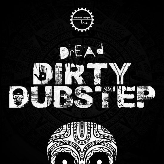 Industrial Strength Records Dread Dirty Dubstep MULTiFORMAT-MAGNETRiXX