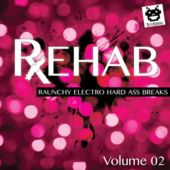 Dirtisounds R.E.H.A.B Raunchy Electro Hard Ass Breaks Vol.2 WAV-MAGNETRiXX