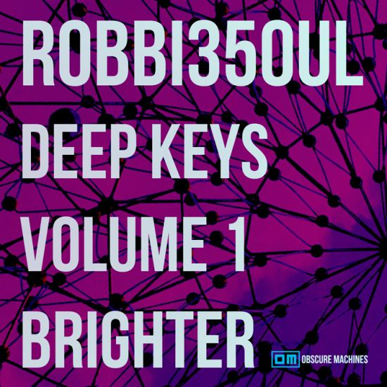Obscure Machines robbi35oul Deep Keys Volume 1 Brighter MiDi-MAGNETRiXX