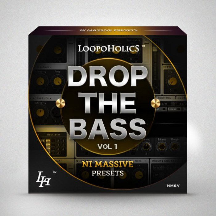 Loopoholics Drop The Bass Vol.1 NI Massive Presets WAV Synth Presets-AUDIOXiMiK