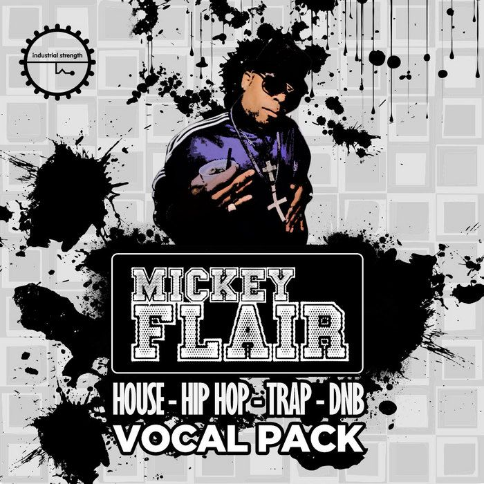 Industrial Strength Records Mickey Flair Vocal Pack WAV-MAGNETRiXX
