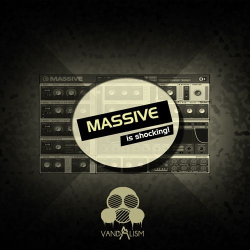 Vandalism Massive Is Shocking Massive Presets-MAGNETRiXX