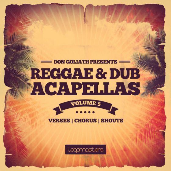 Loopmasters Don Goliath Reggae and Dub Acapellas Vol.5 MULTiFORMAT