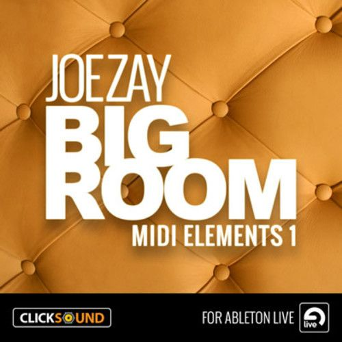 ClickSound Joe Zay Big Room MIDI Elements 1 Ableton Live Pack-MAGNETRiXX