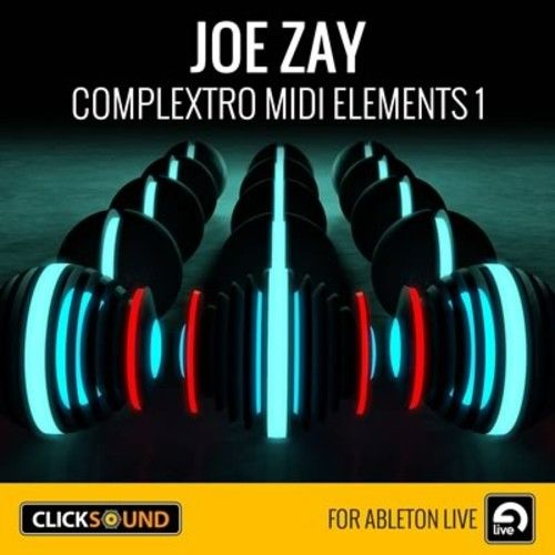 ClickSound Joe Zay Complextro MIDI Elements Vol.1 Ableton Live Pack-MAGNETRiXX