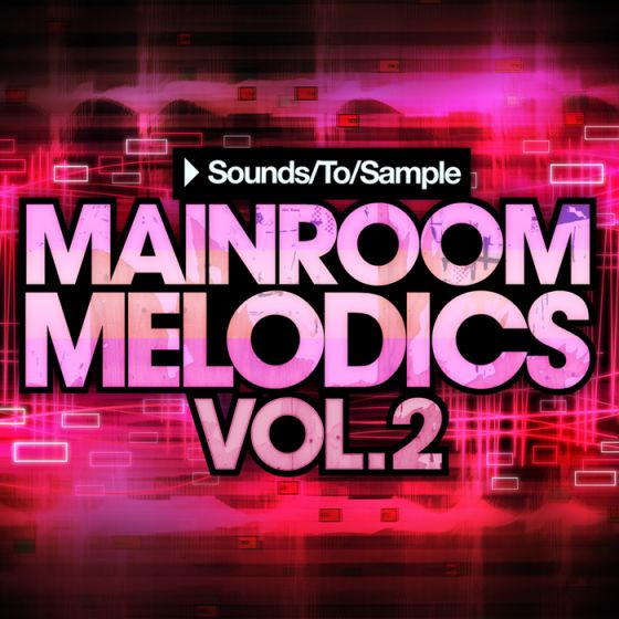 Sounds To Sample Mainroom Melodics Vol.2 WAV MiDi Sylenth1 Presets