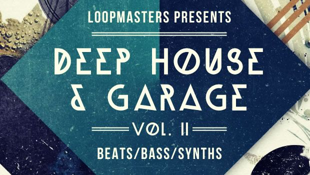 Loopmasters Deep House and Garage Vol.2 MULTiFORMAT-MAGNETRiXX