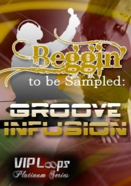 VIP Loops Beggin to be Sampled Groove Infusion WAV AiFF-MAGNETRiXX