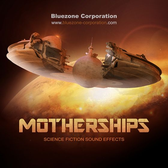 Bluezone Corporation Motherships Science Fiction Sound Effects WAV SCD DVDR-BYS