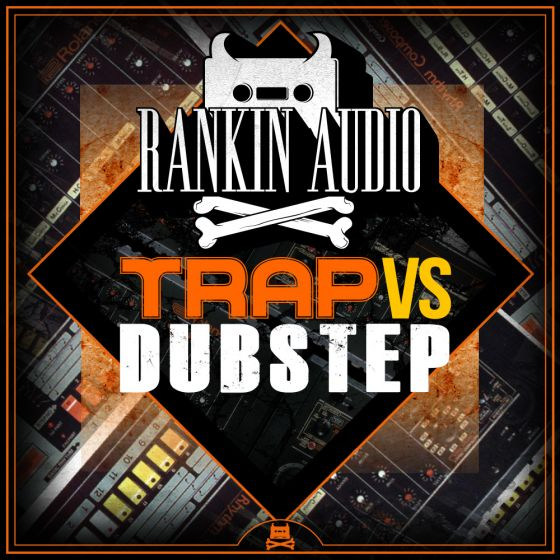 Rankin Audio Trap VS Dubstep WAV-MAGNETRiXX