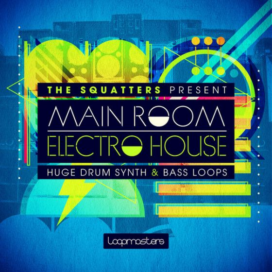 Loopmasters The Squatters Present Main Room Electro House MULTiFORMAT-MAGNETRiXX