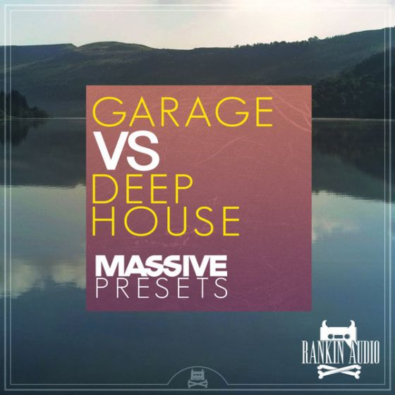 Rankin Audio Garage Vs Deep House Massive Presets-MAGNETRiXX