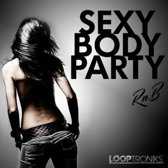 Looptroniks Sexy Body Party WAV MiDi-MAGNETRiXX