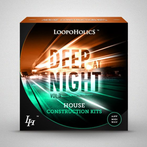 Loopoholics Deep At Night Vol.3 House Construction Kits WAV MiDi AiFF-MAGNETRiXX