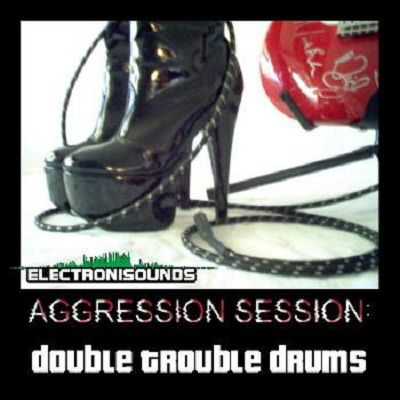 Electronisounds Aggression Session Double Trouble Drums WAV