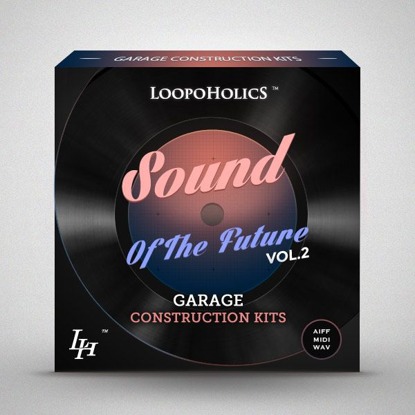Loopoholics Sound Of The Future Vol.2 Garage Kits WAV MiDi AiFF-MAGNETRiXX