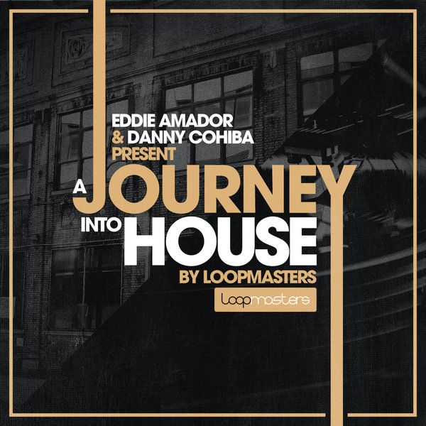 Loopmasters Eddie Amador and Dany Cohiba Presents A Journey Into House MULTiFORMAT-MAGNETRiXX
