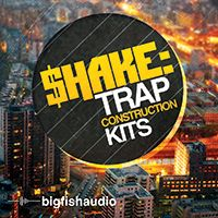 Big Fish Audio Shake Trap Construction Kits MULTiFORMAT