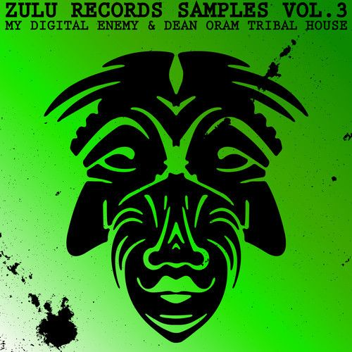Zulu Records Samples Vol.3 My Digital Enemy and Dean Oram Tribal House WAV-MAGNETRiXX